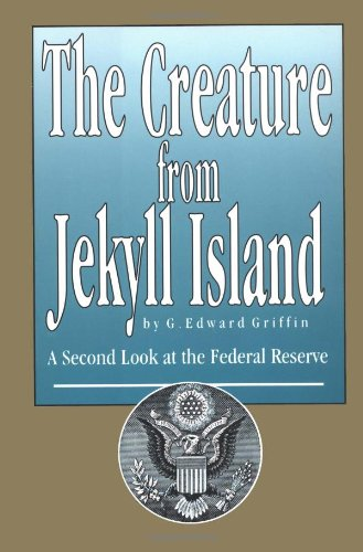 9780912986401: The Creature from Jekyll Island: A Second Look at the Federal Reserve