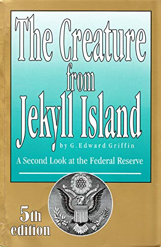 9780912986456: The Creature from Jekyll Island: A Second Look at the Federal Reserve
