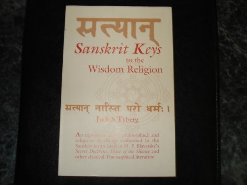 Sanskrit Keys to the Wisdom Religion : Tyberg, Judith M.