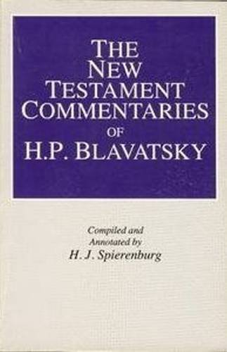 9780913004517: The New Testament Commentaries of H.P. Blavatsky
