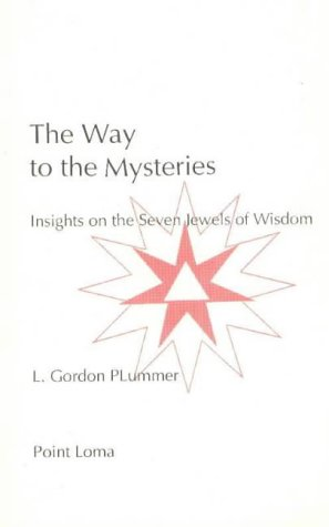 The Way to the Mysteries: Insights on the Seven Jewels of Wisdom: L. Gordon Plummer