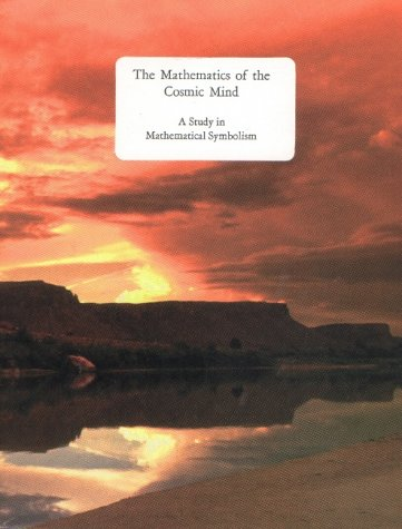 9780913004845: Mathematics of the Cosmic Mind: A Study in Mathematical Symbolism