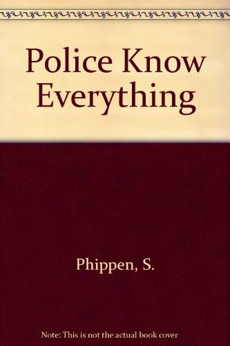 The Police Know Everything: Phippen, S.