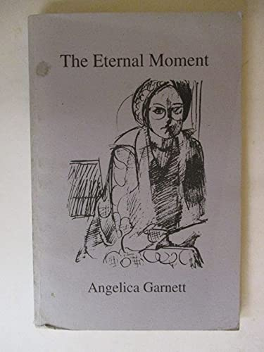 The Eternal Moment (0913006653) by GARNETT, Angelica