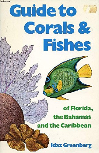 9780913008089: Guide to Corals and Fishes of Florida, the Bahamas and the Caribbean