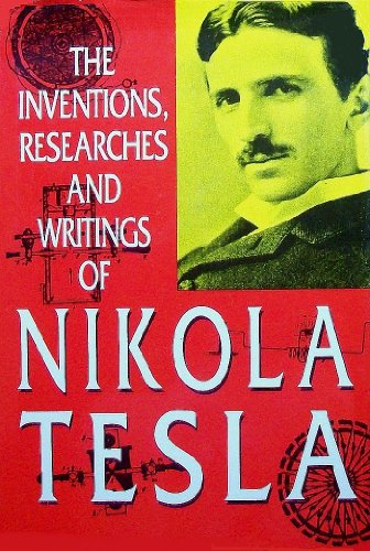 9780913022238: The Inventions, Researches and Writings of Nikola Tesla