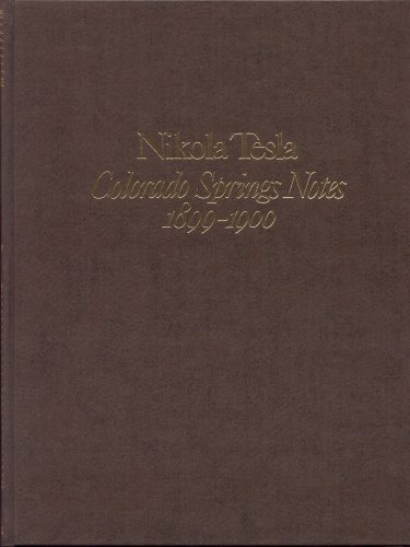 9780913022269: Nikola Tesla: Colorado Springs Notes, 1899-1900