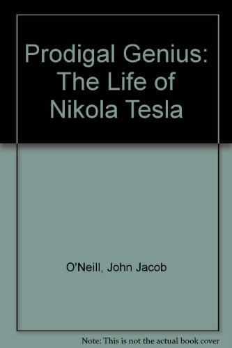 9780913022405: Prodigal Genius: The Life of Nikola Tesla