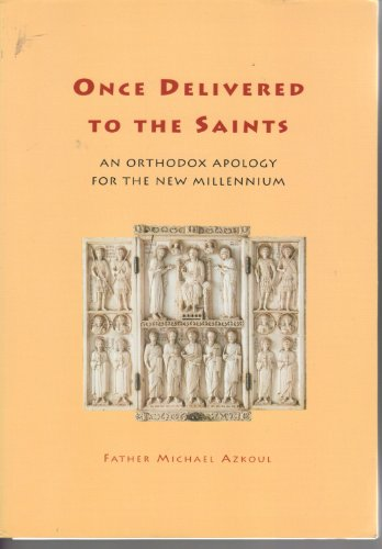 Once Delivered Saints an Orthodox Apolog: Azkoul, Michael