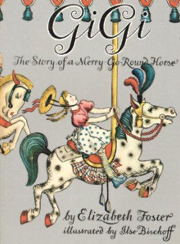 9780913028551: Gigi: The Story of a Merry-Go-Round Horse