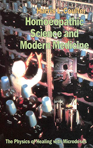 9780913028841: Homeopathic Science and Modern Medicine: The Physics of Healing With Microdoses
