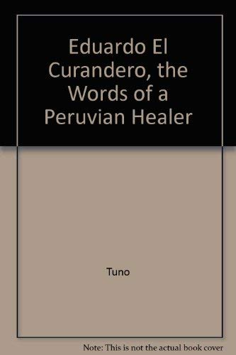 9780913028940: Eduardo El Curandero, the Words of a Peruvian Healer