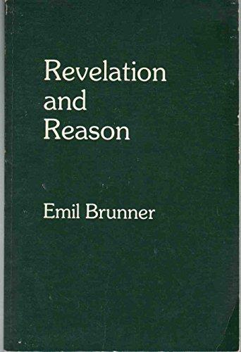 Revelation and Reason: The Christian Doctrine of: Emil Brunner