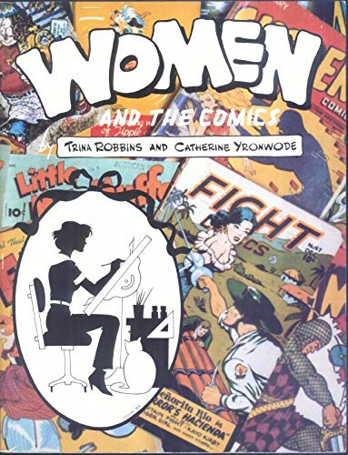 Women and the Comics: Trina Robbins; Catherine Yronwode