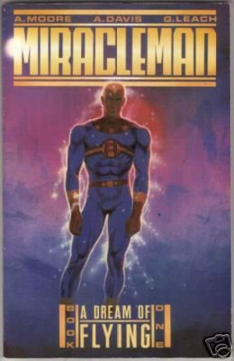 A Dream of Flying (Miracleman): Moore, Alan