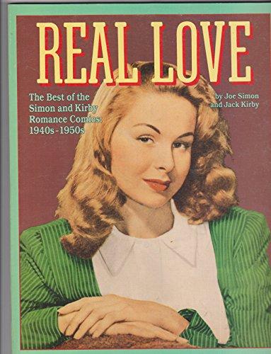 Real Love: The Best of the Simon and Kirby Love Comics, 1940s-1950s: Simon, Joe; Kirby, Jack