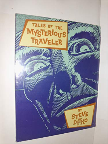Tales of the mysterious traveler: Ditko, Steve