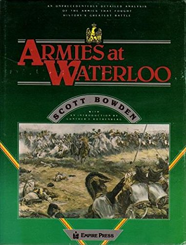 9780913037027: Armies at Waterloo: A Detailed Analysis of the Armies That Fought History's Greatest Battle