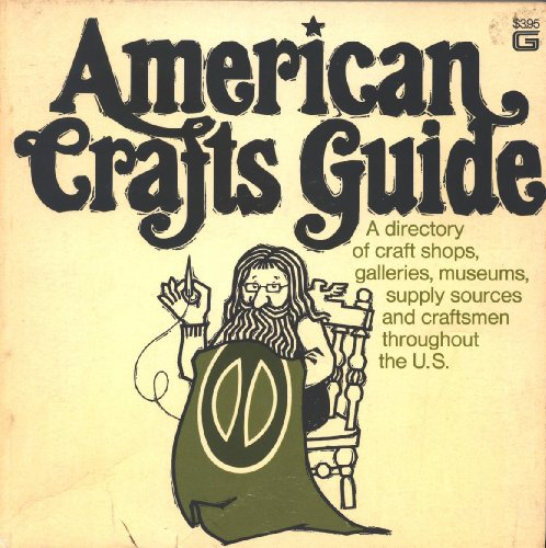 9780913040195: American crafts guide;: A comprehensive directory to craft shops, galleries, crafts schools, museums, and studios of individual craftsmen across the United States