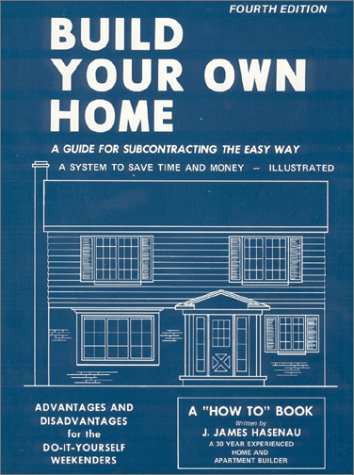9780913042199: Build Your Own Home: A Guide for Subcontracting the Easy Way, a System to Save Time and Money