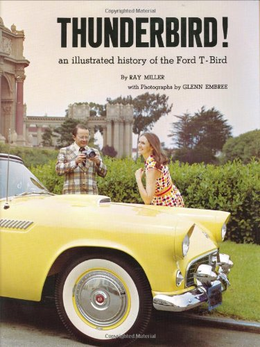 9780913056042: Thunderbird! An Illustrated History of the Ford T-Bird (The Ford Road Series, Vol. 4)