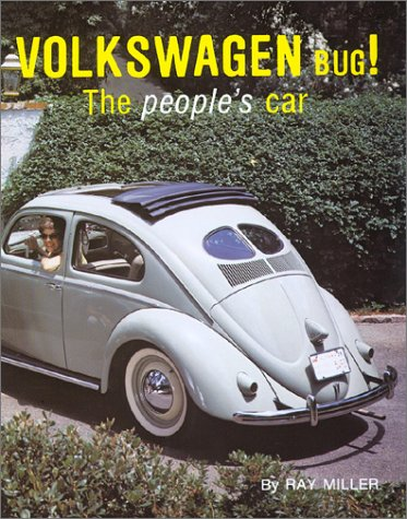Volkswagen Bug! : The People's Car: Miller, Ray