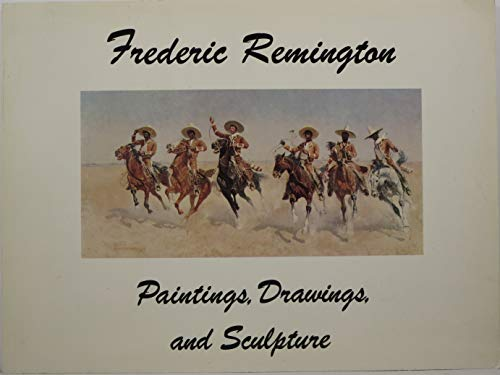 Frederic Remington 1861-1909 Paintings Drawings and Sculptures: R. W. Norton