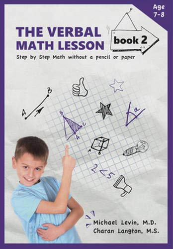The Verbal Math Lesson Book 2: Step-by-Step Math Without Pencil or Paper: Levin MD, Michael; ...