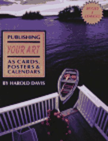 Publishing Your Art As Cards, Posters & Calendars (0913069426) by Harold Davis