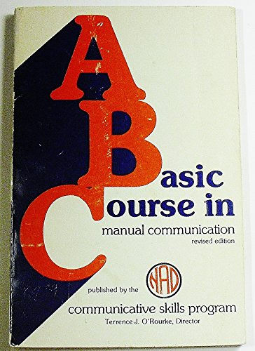 9780913072011: A Basic Course in Manual Communication.