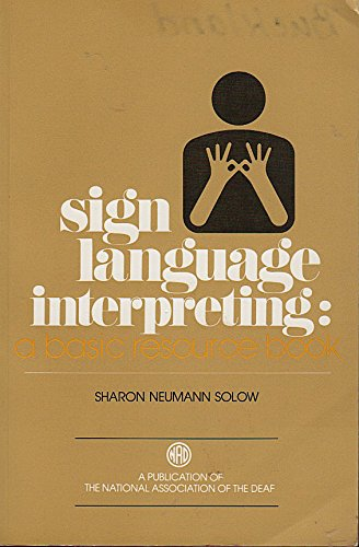9780913072448: Sign Language Interpreting: A Basic Resource Book