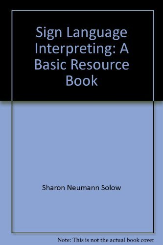 9780913072455: Sign language interpreting: A basic resource book