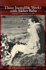 9780913078365: Three Incredible Weeks with Meher Baba: September 11-30, 1954