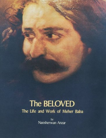 The Beloved: The Life and Work of: Naosherwan Anzar