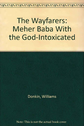 9780913078655: The Wayfarers: Meher Baba With the God-Intoxicated
