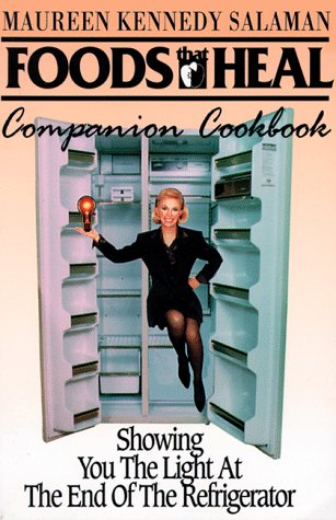 9780913087169: Foods That Heal Companion Cookbook: Showing You the Light at the End of the Refrigerator