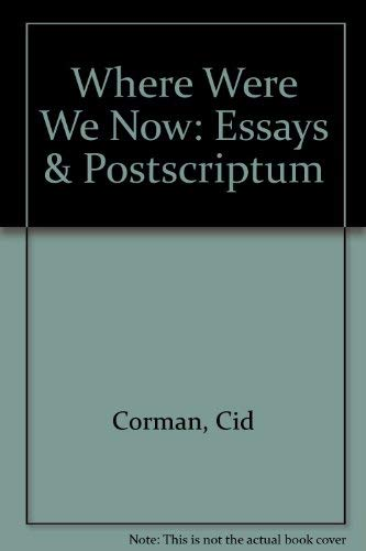 Where Were We Now: Essays & Postscriptum