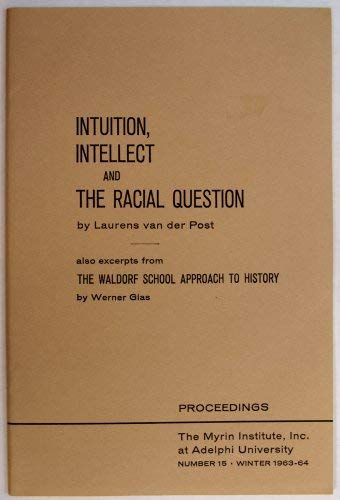 Intuition, Intellect and the Racial Question: Van Der Post,