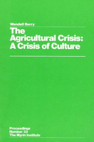 9780913098288: The Agricultural Crisis: A Crisis of Culture: Proceedings Number 33