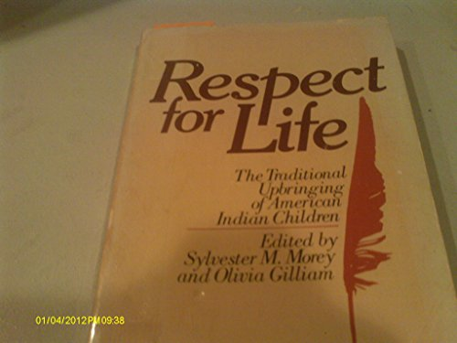9780913098349: Respect for Life: The Traditional Upbringing of American Indian Children