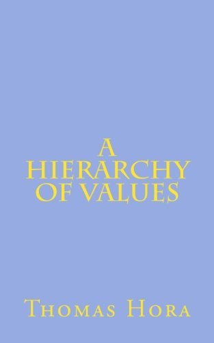9780913105030: A Hierarchy of Values (Discourses in Metapsychiatry Series)
