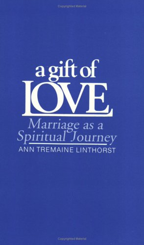 9780913105177: A Gift of Love: Marriage As a Spiritual Journey