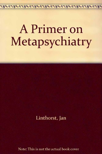 A Primer on Metapsychiatry: Linthorst, Jan