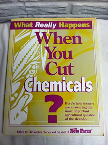 What Really Happens When You Cut Chemicals?: Shirley, Christopher.