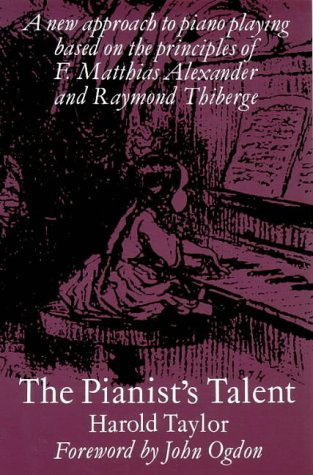 9780913111208: The Pianist's Talent: A New Approach to Piano Playing Based on the Principles of F. Matthias Alexander and Raymond Thiberge