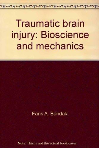 9780913113738: Traumatic Brain Injury: Bioscience and Mechanics