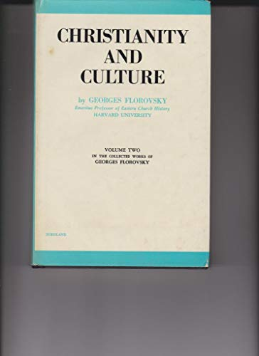 Stock image for Christianity and Culture (Collected Works of Georges Florovsky #2) for sale by Books Unplugged