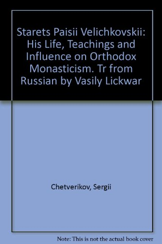 9780913124222: Starets Paisii Velichkovskii: His Life, Teachings and Influence on Orthodox Monasticism (English and Russian Edition)