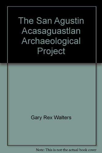9780913134252: The San Agustin Acasaguastlan Archaeological Project: Report on the 1979 field season (Museum brief)