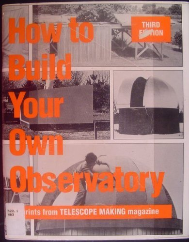 9780913135068: How to Build Your Own Observatory